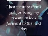 Thank You Card Quotes Wedding I Just Want to Thank You for Being My Reason to Look forward