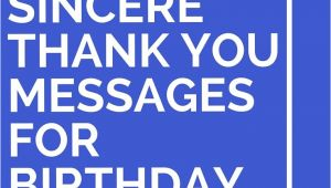 Thank You Message for Birthday Card 43 sincere Thank You Messages for Birthday Wishes Thank