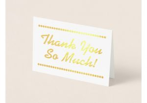 Thank You Very Much Card Customizable Gold Foil Thank You so Much Card Zazzle