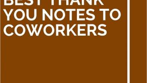 Thank You Words for A Card 13 Best Thank You Notes to Coworkers with Images Best
