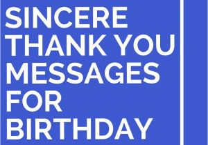 Things to Say In A Happy Birthday Card 43 sincere Thank You Messages for Birthday Wishes Thank