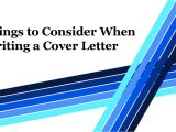 Things to Write In A Cover Letter Things to Consider when Writing A Cover Letter Authorstream