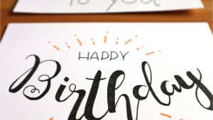 Things to Write In A Happy Birthday Card Geburtstagskarte Lettering Bei Dieser Karte Habe Ich Mich