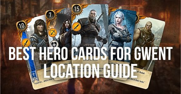 Unique Card Locations Witcher 3 Best Hero Gwent Cards Locations Guide the Witcher 3