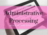 Uscis Green Card Background Check What Does Administrative Processing Mean In Immigration