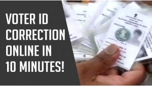 Voter Id Card Name Correction Voter Id Correction Online How to Make Changes In Your Voter Id Card In 10 Minutes