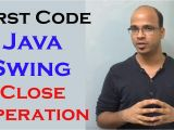 What is A Template In Java First Code In Java Swing Gui Part 3 Close Operation and