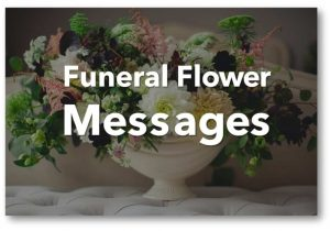 What to Say In A Funeral Flower Card Funeral Flower Card Messages → 200 Examples