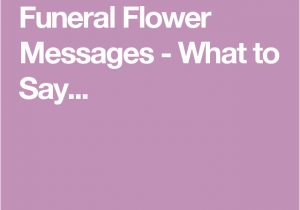 What to Say In A Funeral Flower Card Funeral Flower Messages What to Say