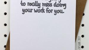 What to Write In A Farewell Card Funny Said No One Ever Missyou Weregoingtomissyou