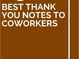 What to Write In A Farewell Card to A Work Colleague 13 Best Thank You Notes to Coworkers with Images Best