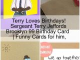 What to Write In Your Best Friends Birthday Card Terry Loves Birthdays Sergeant Terry Jeffords Brooklyn 99