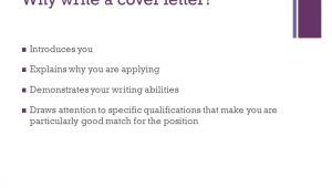 Why Write A Cover Letter Writing Effective Cover Letters Ppt Video Online Download